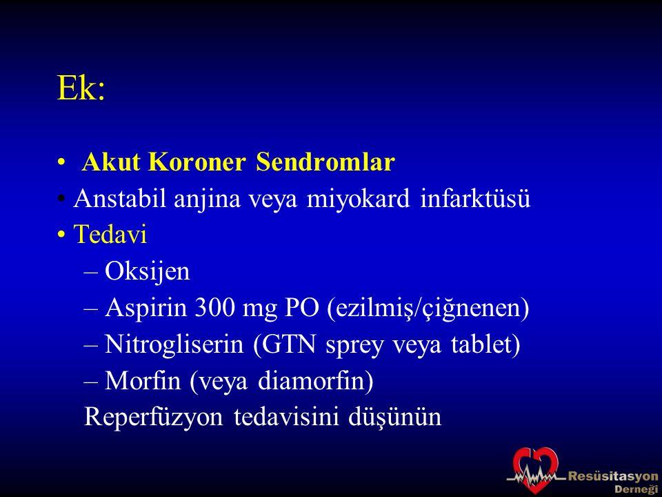 Ek: Akut Koroner Sendromlar • Anstabil anjina veya miyokard infarktüsü