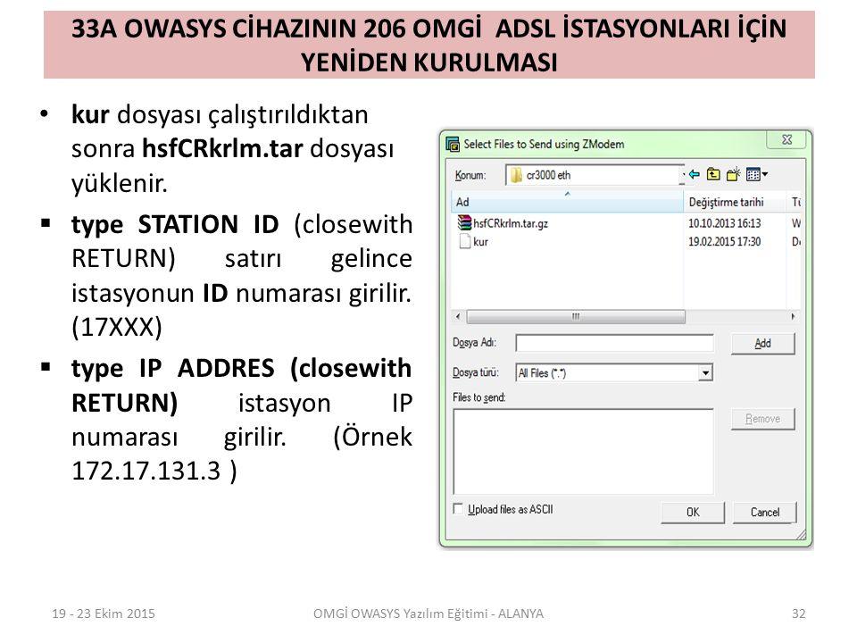 33A OWASYS CİHAZININ 206 OMGİ ADSL İSTASYONLARI İÇİN YENİDEN KURULMASI