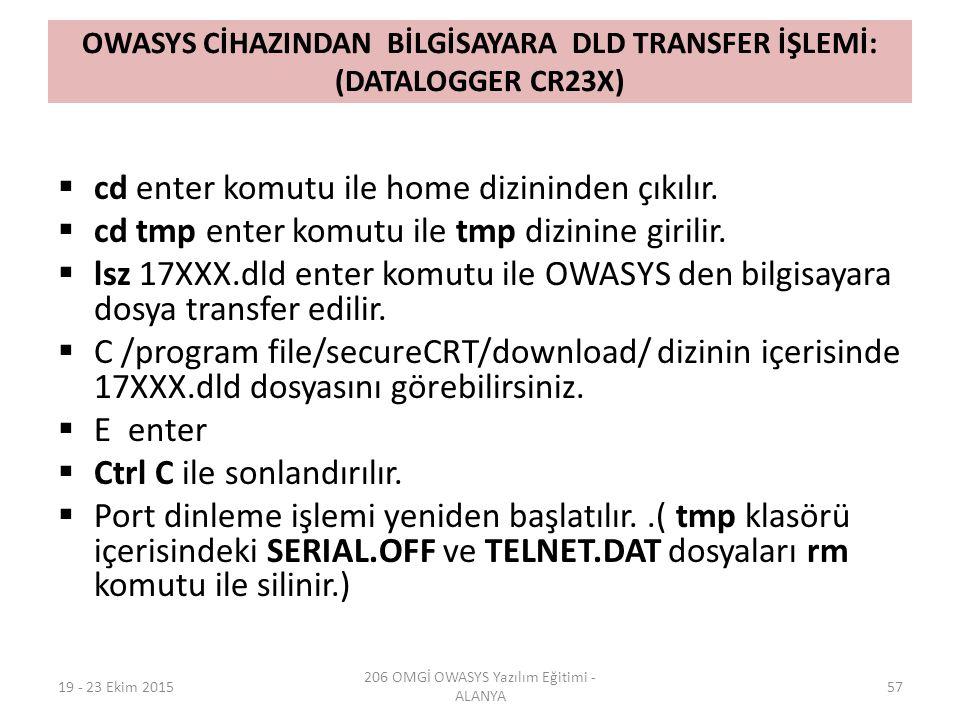 OWASYS CİHAZINDAN BİLGİSAYARA DLD TRANSFER İŞLEMİ: (DATALOGGER CR23X)