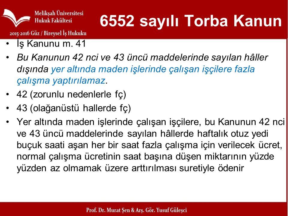 6552 sayılı Torba Kanun İş Kanunu m. 41