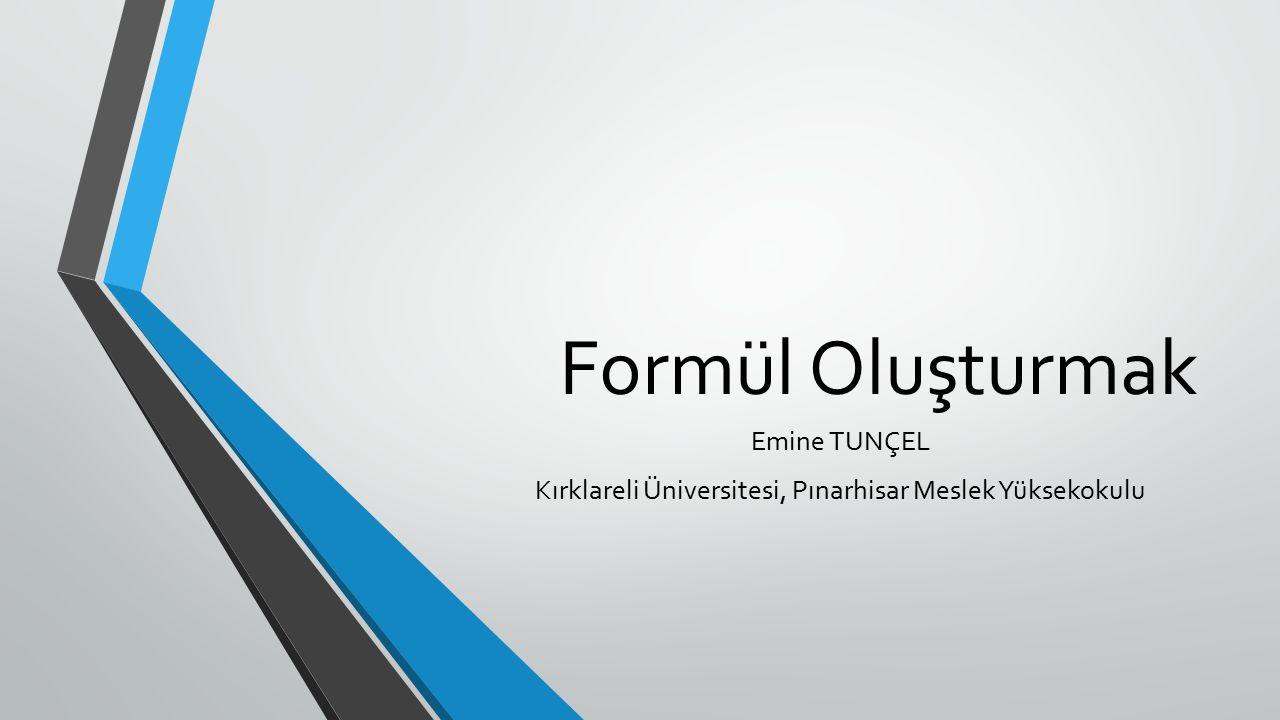 Emine TUNÇEL Kırklareli Üniversitesi, Pınarhisar Meslek Yüksekokulu