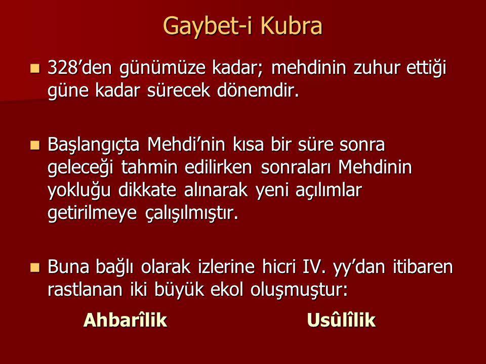 Gaybet-i Kubra 328'den günümüze kadar; mehdinin zuhur ettiği güne kadar sürecek dönemdir.