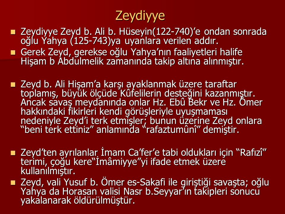 Zeydiyye Zeydiyye Zeyd b. Ali b. Hüseyin(122-740)'e ondan sonrada oğlu Yahya (125-743)ya uyanlara verilen addır.