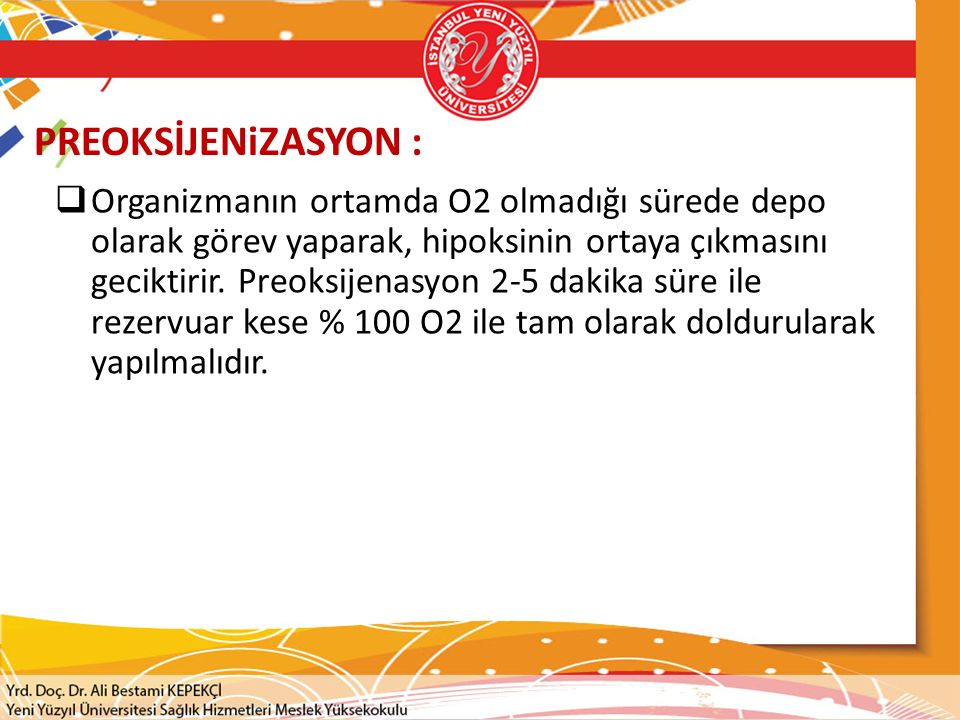 PREOKSİJENiZASYON :