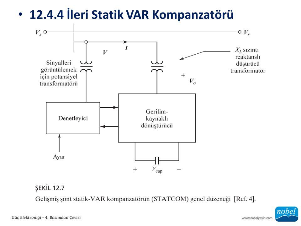 12.4.4 İleri Statik VAR Kompanzatörü