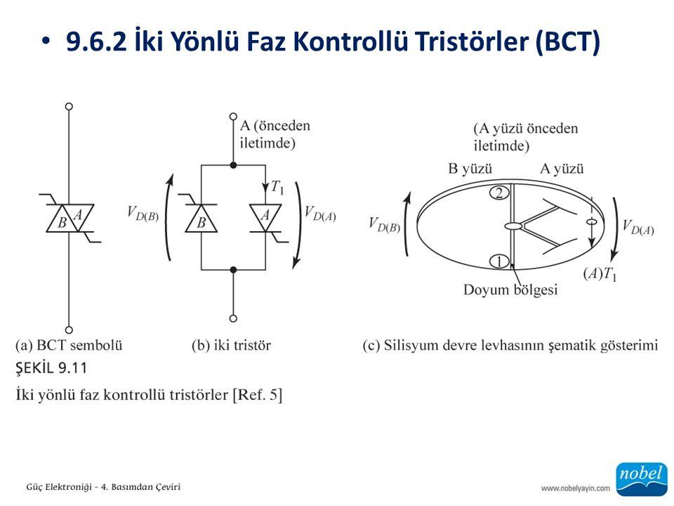 9.6.2 İki Yönlü Faz Kontrollü Tristörler (BCT)