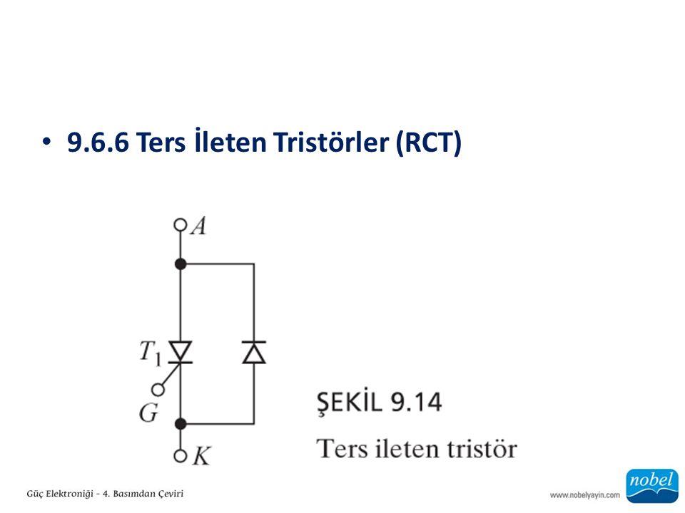 9.6.6 Ters İleten Tristörler (RCT)