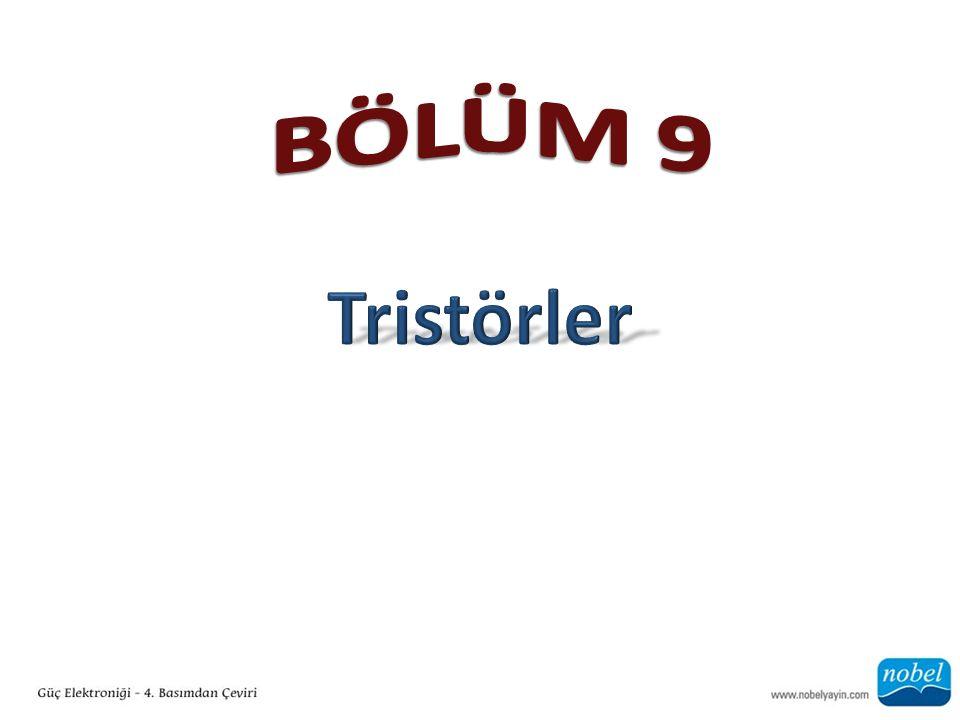 BÖLÜM 9 Tristörler