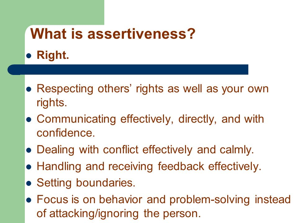 What is assertiveness Right.