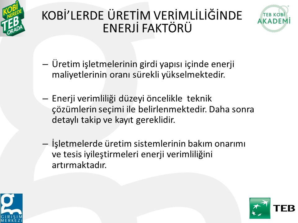 KOBİ'LERDE ÜRETİM VERİMLİLİĞİNDE ENERJİ FAKTÖRÜ