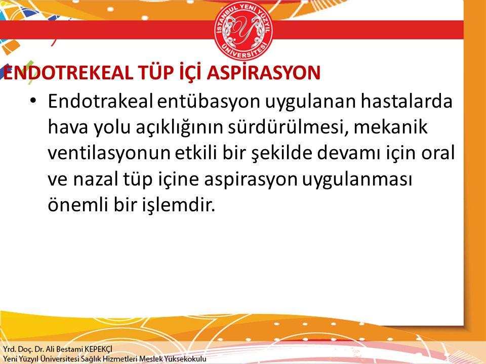 ENDOTREKEAL TÜP İÇİ ASPİRASYON