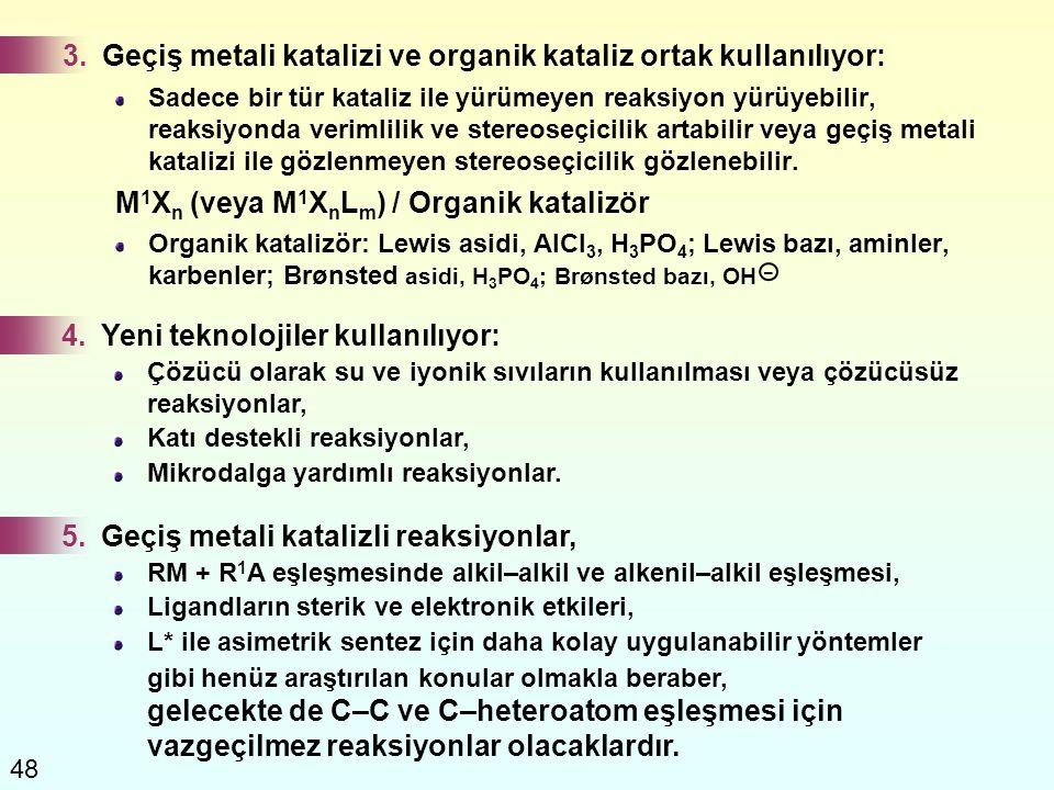 3. Geçiş metali katalizi ve organik kataliz ortak kullanılıyor: