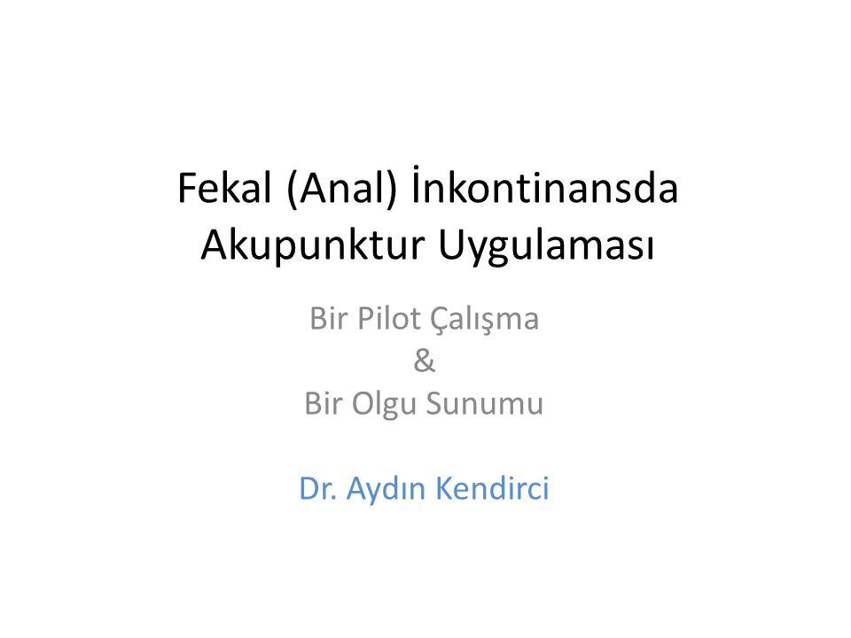Fekal (Anal) İnkontinansda Akupunktur Uygulaması