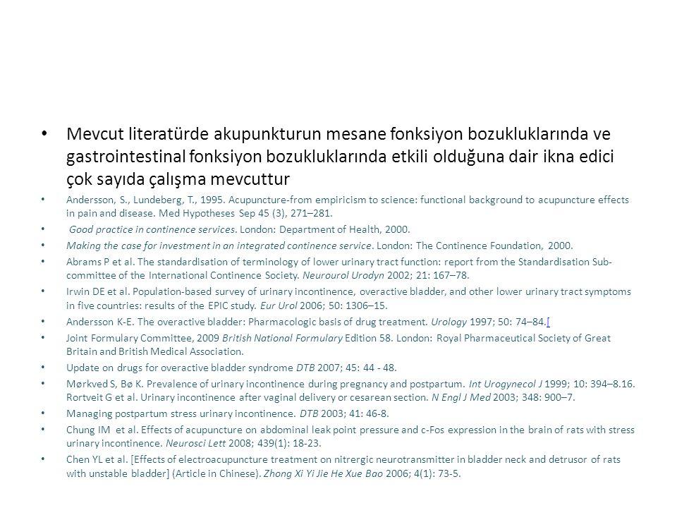 Mevcut literatürde akupunkturun mesane fonksiyon bozukluklarında ve gastrointestinal fonksiyon bozukluklarında etkili olduğuna dair ikna edici çok sayıda çalışma mevcuttur