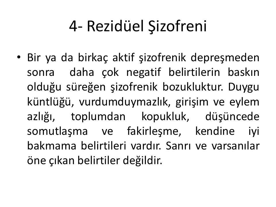 4- Rezidüel Şizofreni