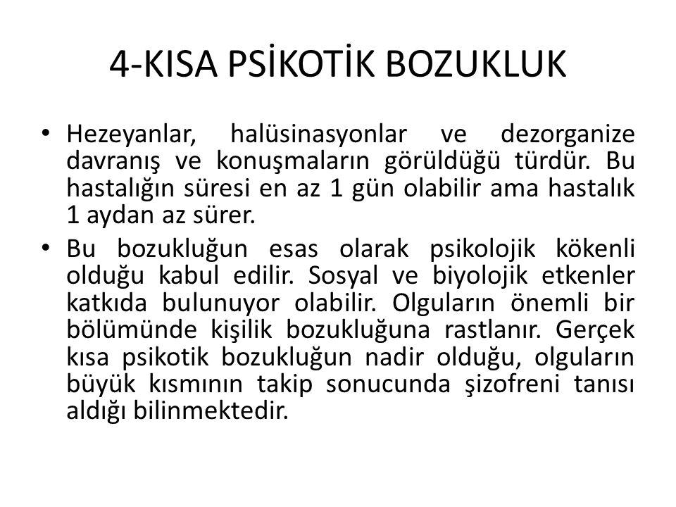 4-KISA PSİKOTİK BOZUKLUK