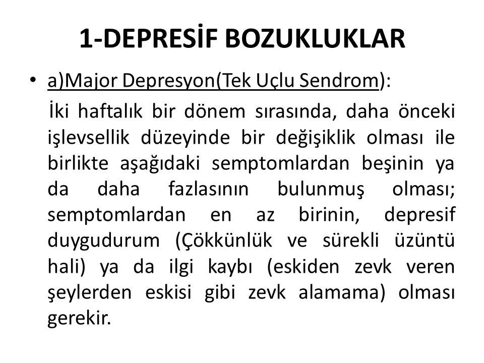 1-DEPRESİF BOZUKLUKLAR