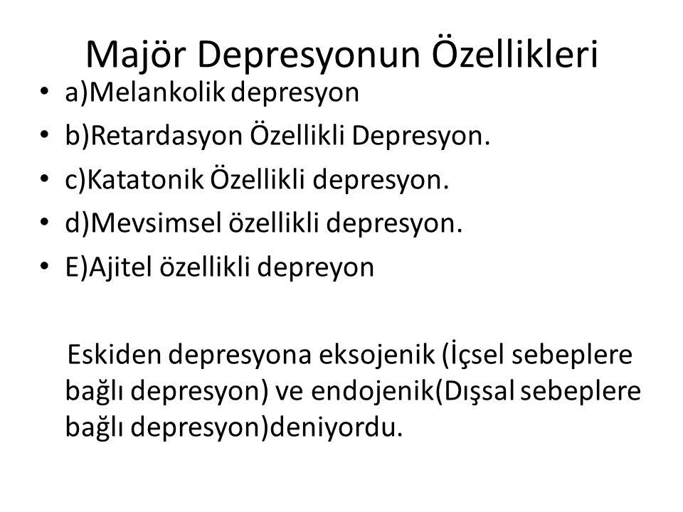 Majör Depresyonun Özellikleri