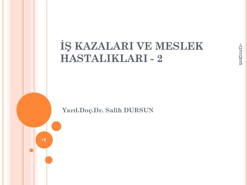 İŞ KAZALARI VE MESLEK HASTALIKLARI - 2