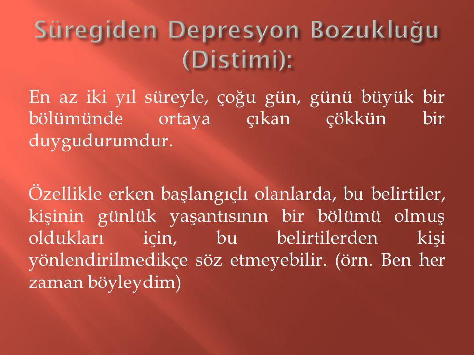 Süregiden Depresyon Bozukluğu (Distimi):
