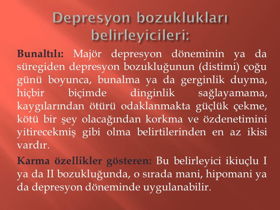 Depresyon bozuklukları belirleyicileri: