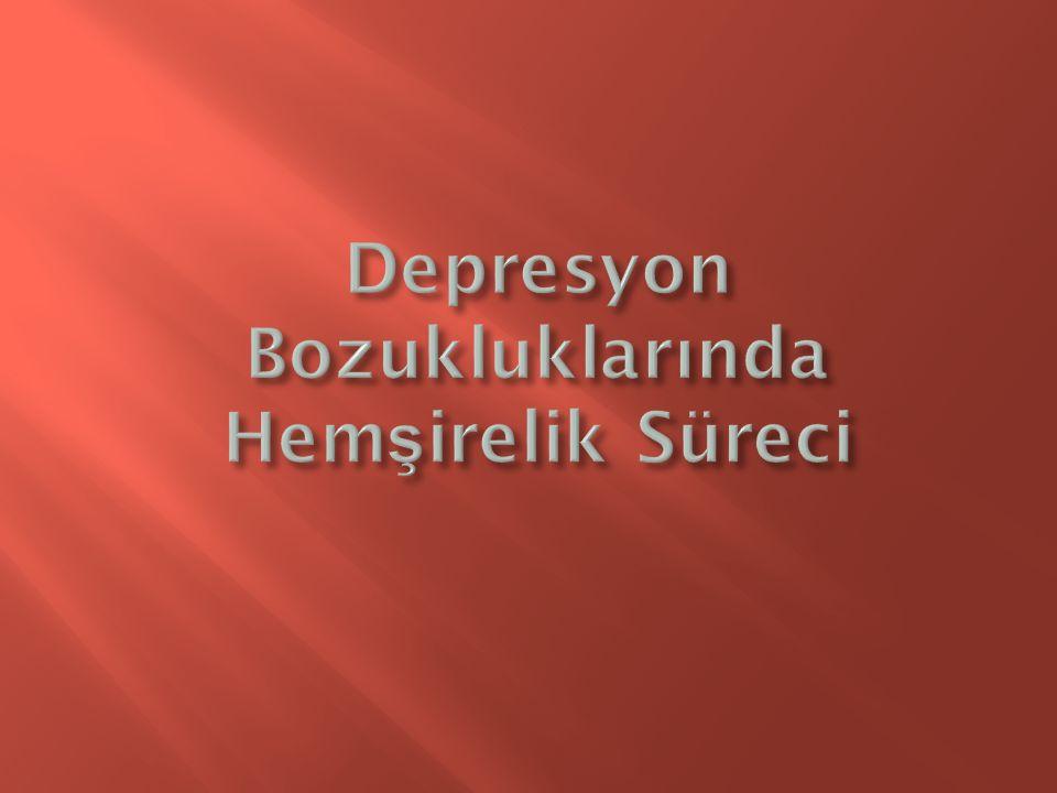 Depresyon Bozukluklarında Hemşirelik Süreci
