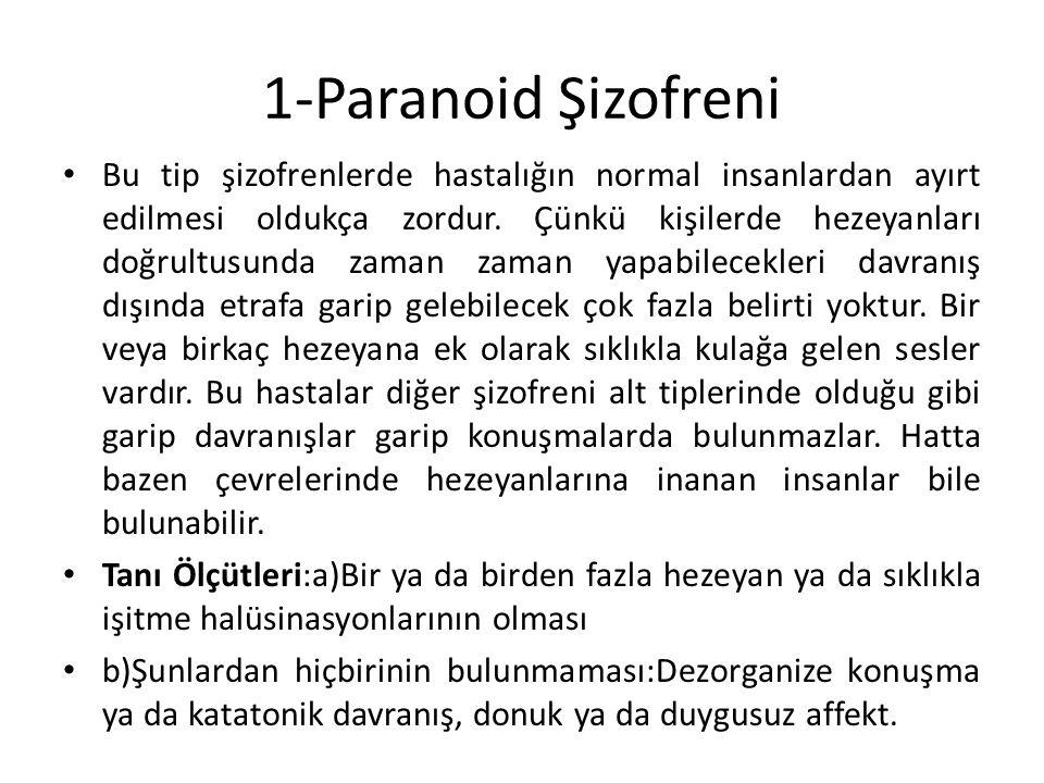1-Paranoid Şizofreni
