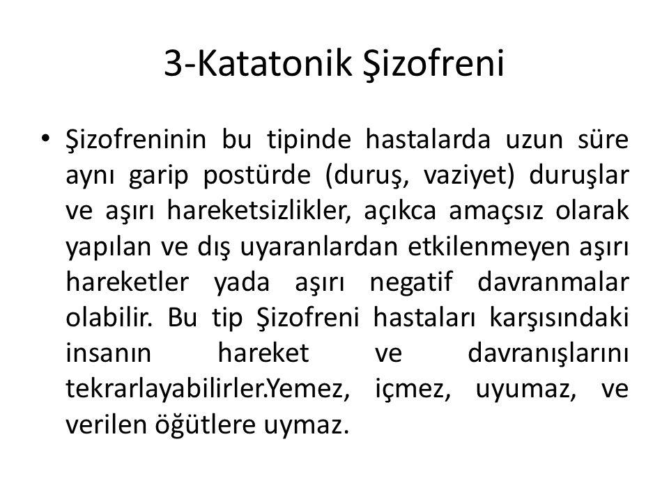 3-Katatonik Şizofreni