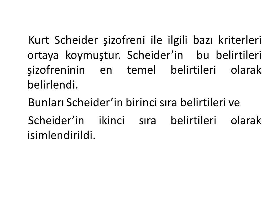 Kurt Scheider şizofreni ile ilgili bazı kriterleri ortaya koymuştur