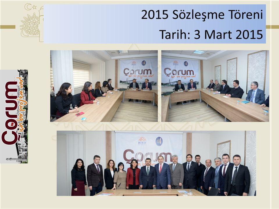 2015 Sözleşme Töreni Tarih: 3 Mart 2015