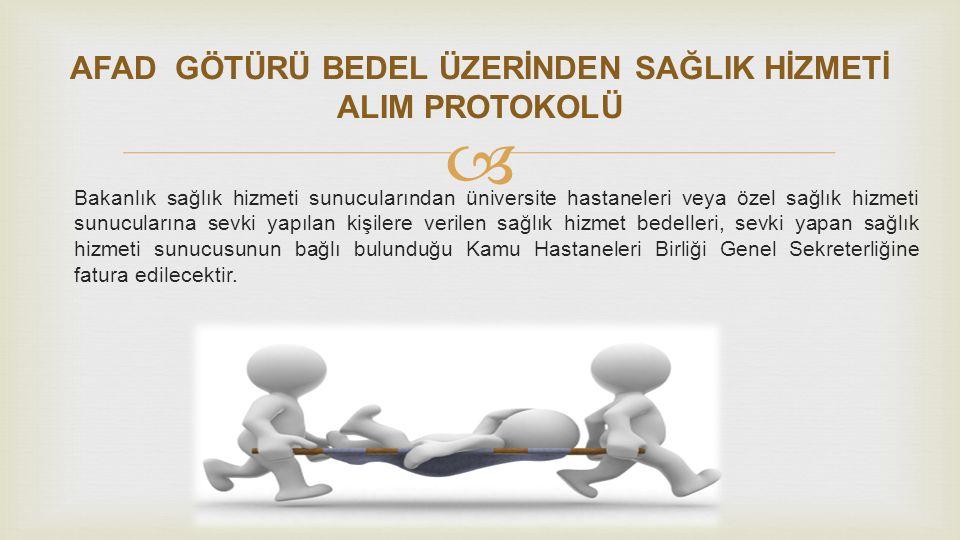 AFAD GÖTÜRÜ BEDEL ÜZERİNDEN SAĞLIK HİZMETİ ALIM PROTOKOLÜ