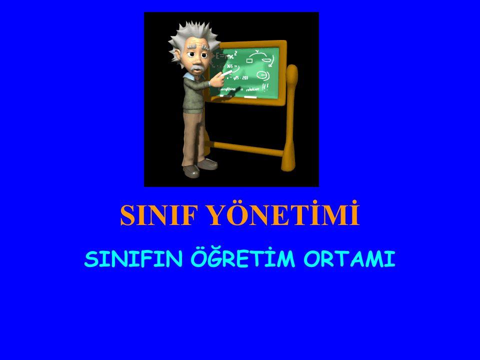 SINIFIN ÖĞRETİM ORTAMI