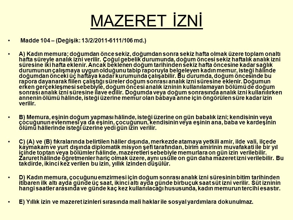 MAZERET İZNİ Madde 104 – (Değişik: 13/2/2011-6111/106 md.)