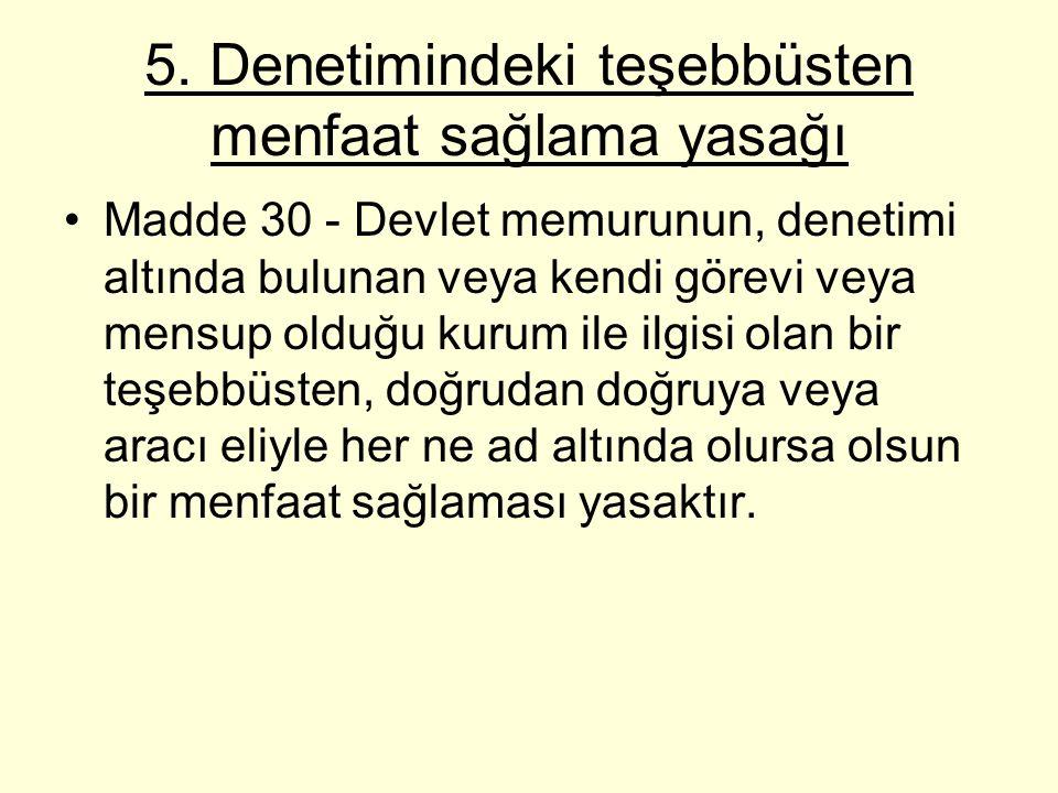 5. Denetimindeki teşebbüsten menfaat sağlama yasağı