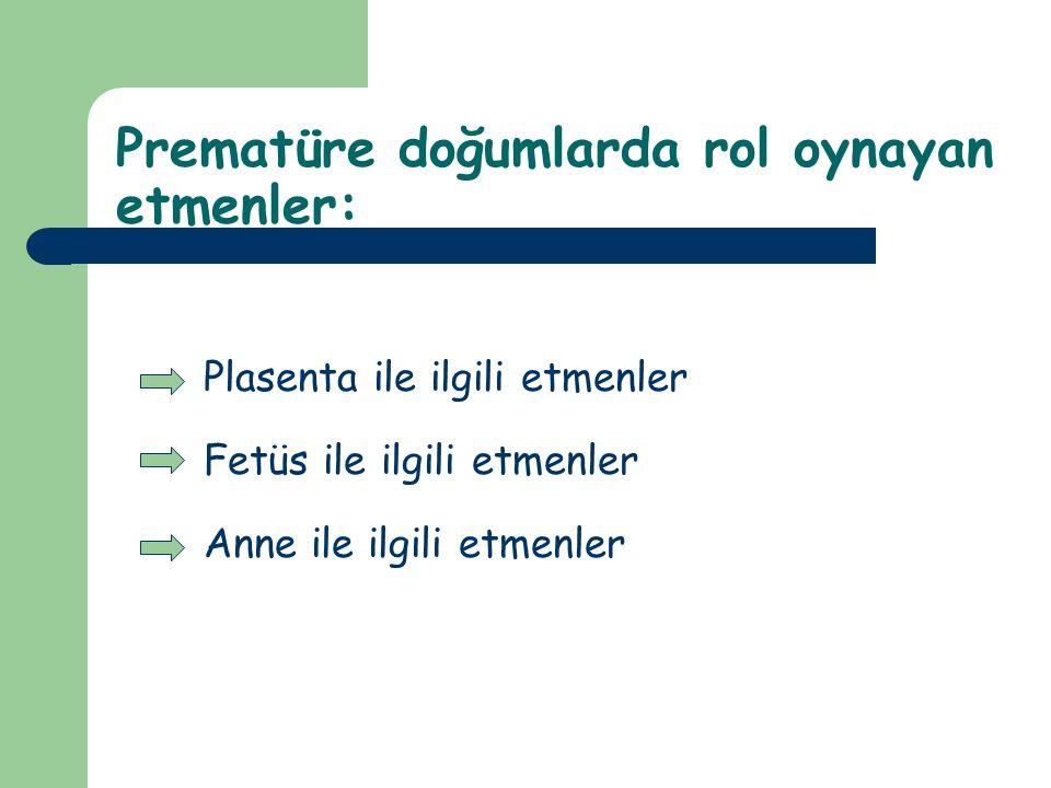 Prematüre doğumlarda rol oynayan etmenler:
