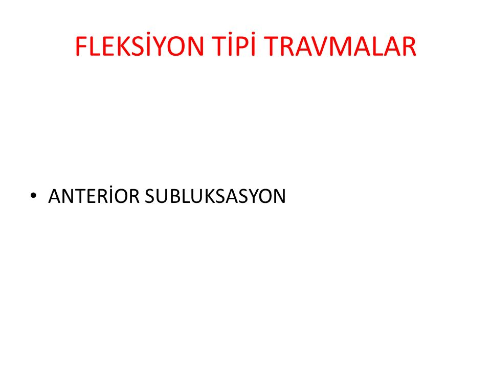 FLEKSİYON TİPİ TRAVMALAR