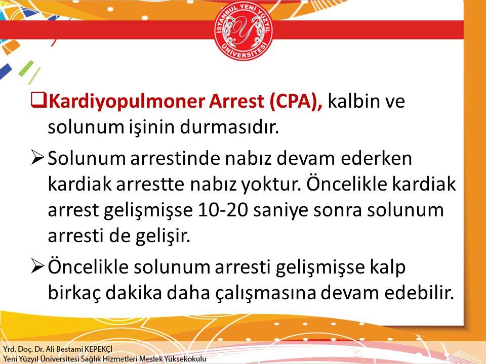 Kardiyopulmoner Arrest (CPA), kalbin ve solunum işinin durmasıdır.