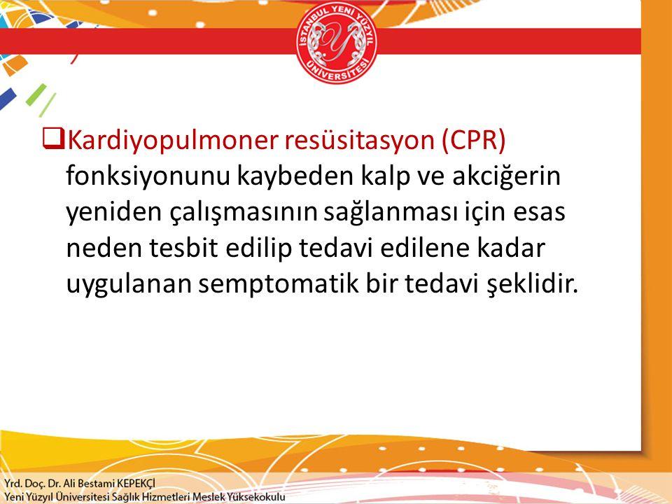 Kardiyopulmoner resüsitasyon (CPR) fonksiyonunu kaybeden kalp ve akciğerin yeniden çalışmasının sağlanması için esas neden tesbit edilip tedavi edilene kadar uygulanan semptomatik bir tedavi şeklidir.