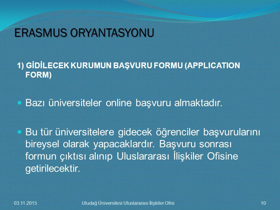 ERASMUS ORYANTASYONU Bazı üniversiteler online başvuru almaktadır.