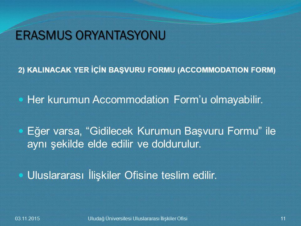 ERASMUS ORYANTASYONU Her kurumun Accommodation Form'u olmayabilir.