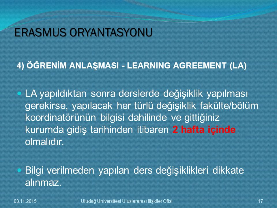 ERASMUS ORYANTASYONU 4) ÖĞRENİM ANLAŞMASI - LEARNING AGREEMENT (LA)
