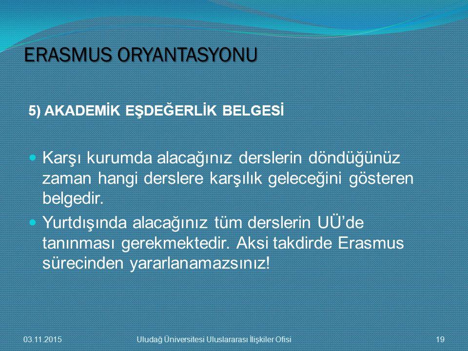 ERASMUS ORYANTASYONU 5) AKADEMİK EŞDEĞERLİK BELGESİ.
