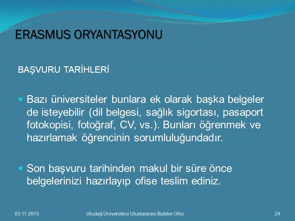 ERASMUS ORYANTASYONU BAŞVURU TARİHLERİ.