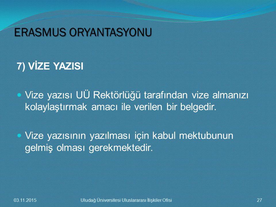 ERASMUS ORYANTASYONU 7) VİZE YAZISI