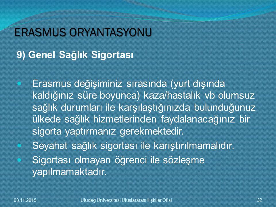 ERASMUS ORYANTASYONU 9) Genel Sağlık Sigortası
