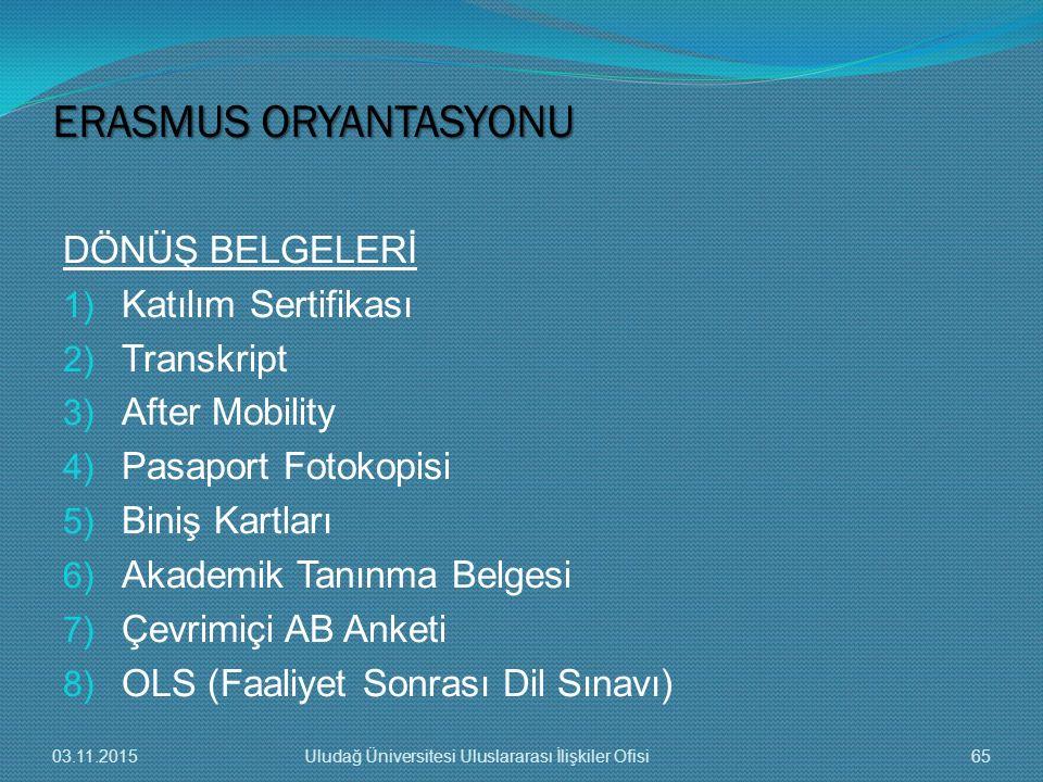 ERASMUS ORYANTASYONU DÖNÜŞ BELGELERİ Katılım Sertifikası Transkript