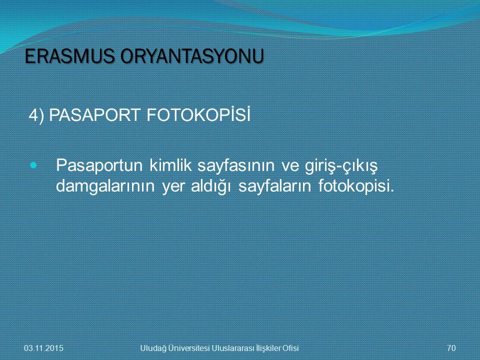 ERASMUS ORYANTASYONU 4) PASAPORT FOTOKOPİSİ
