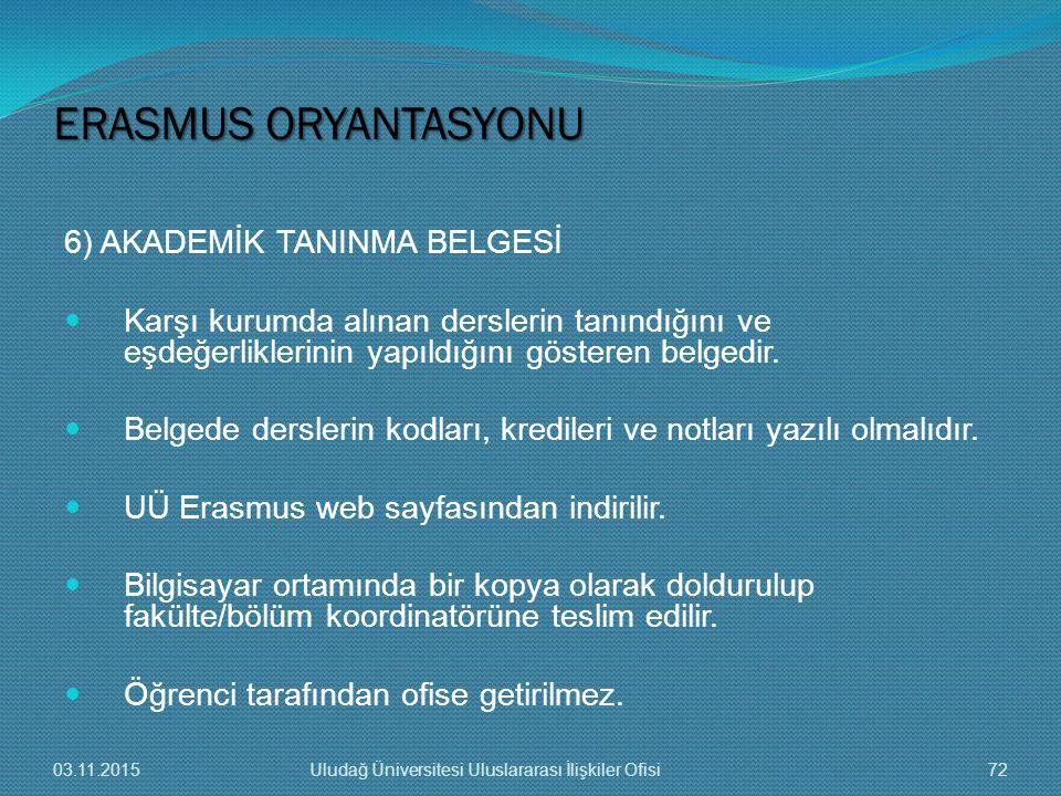 ERASMUS ORYANTASYONU 6) AKADEMİK TANINMA BELGESİ