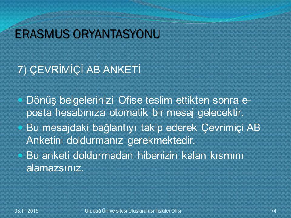 ERASMUS ORYANTASYONU 7) ÇEVRİMİÇİ AB ANKETİ