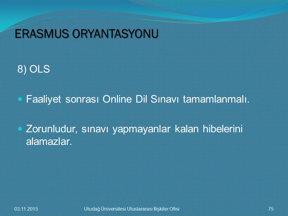 ERASMUS ORYANTASYONU 8) OLS